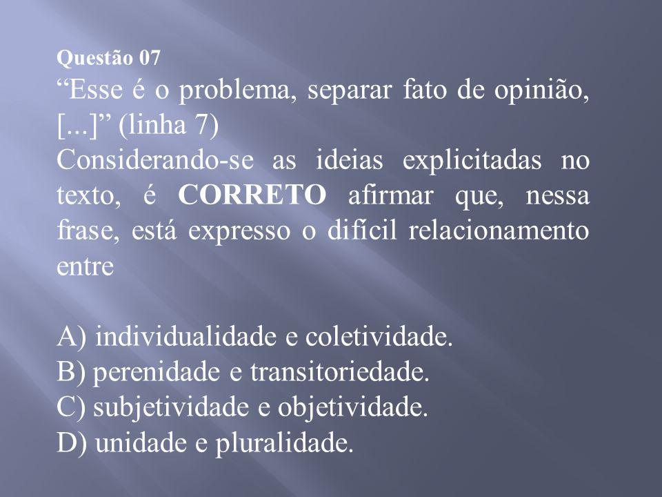 Esse é o problema, separar fato de opinião, [...] (linha 7)